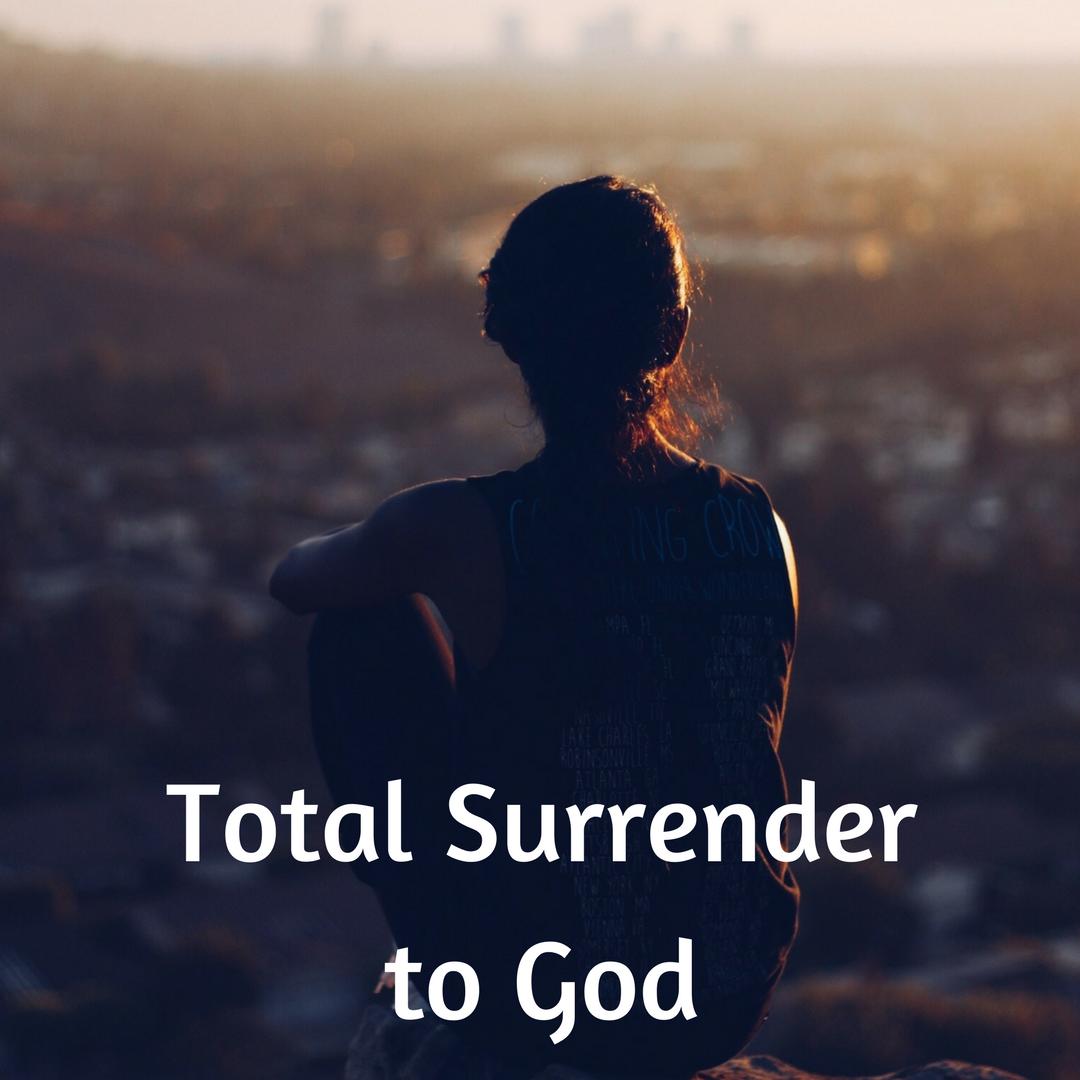 Total Surrender to God